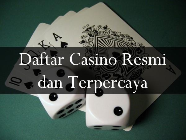 Daftar Casino Resmi dan Terpercaya