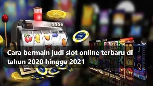 Cara Bermain Judi Slot Online